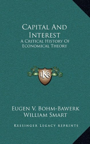 9781163517833: Capital And Interest: A Critical History Of Economical Theory