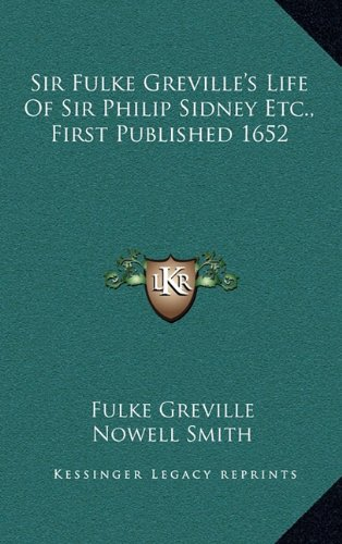 9781163518762: Sir Fulke Greville's Life Of Sir Philip Sidney Etc., First Published 1652