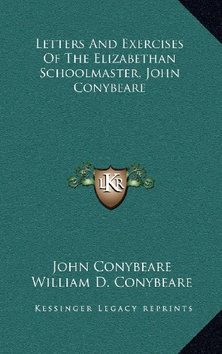 9781163522462: Letters And Exercises Of The Elizabethan Schoolmaster, John Conybeare