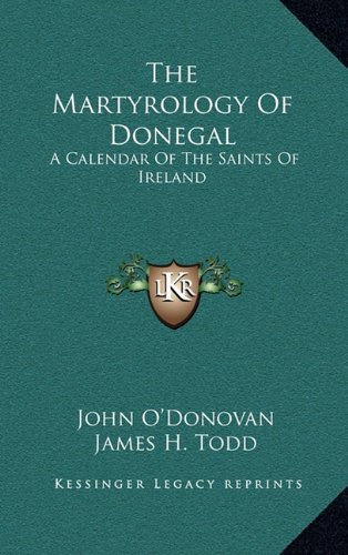9781163525272: The Martyrology Of Donegal: A Calendar Of The Saints Of Ireland