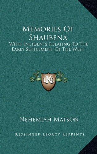 9781163525661: Memories Of Shaubena: With Incidents Relating To The Early Settlement Of The West