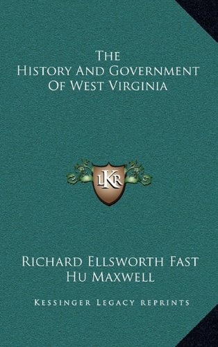 9781163529386: The History And Government Of West Virginia
