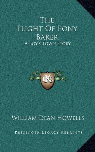 9781163530665: The Flight Of Pony Baker: A Boy's Town Story