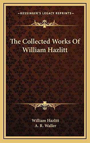 9781163530887: The Collected Works Of William Hazlitt
