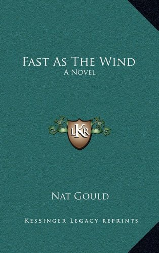 9781163531068: Fast As The Wind: A Novel