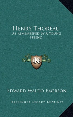 Henry Thoreau: As Remembered By A Young Friend (9781163531945) by Edward Waldo Emerson