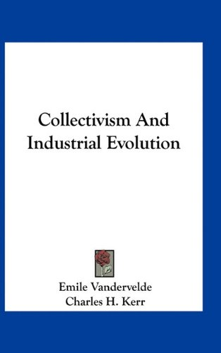 9781163532256: Collectivism and Industrial Evolution