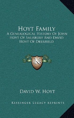 9781163532775: Hoyt Family: A Genealogical History Of John Hoyt Of Salisbury And David Hoyt Of Deerfield