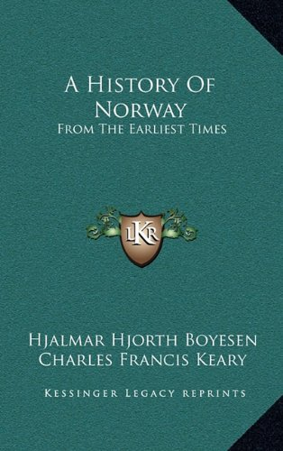 9781163533215: A History Of Norway: From The Earliest Times