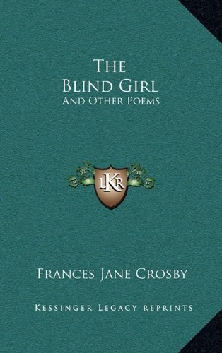 9781163533796: The Blind Girl: And Other Poems