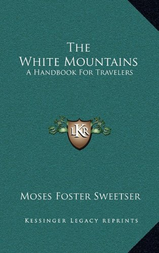 9781163534144: The White Mountains: A Handbook For Travelers