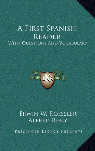 9781163534939: A First Spanish Reader: With Questions And Vocabulary