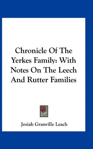9781163535356: Chronicle Of The Yerkes Family: With Notes On The Leech And Rutter Families
