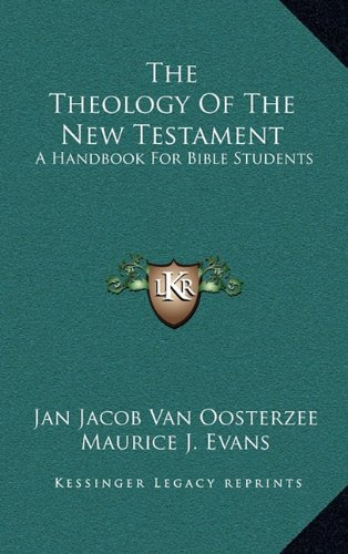 9781163535820: The Theology Of The New Testament: A Handbook For Bible Students