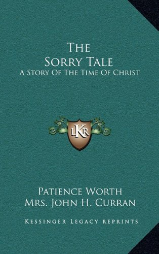 9781163536742: The Sorry Tale: A Story of the Time of Christ