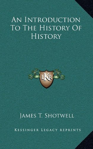 9781163536759: An Introduction To The History Of History