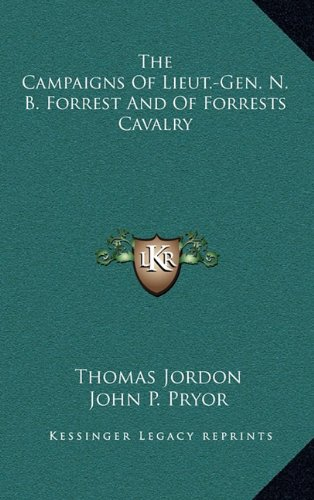 9781163537473: The Campaigns Of Lieut.-Gen. N. B. Forrest And Of Forrests Cavalry