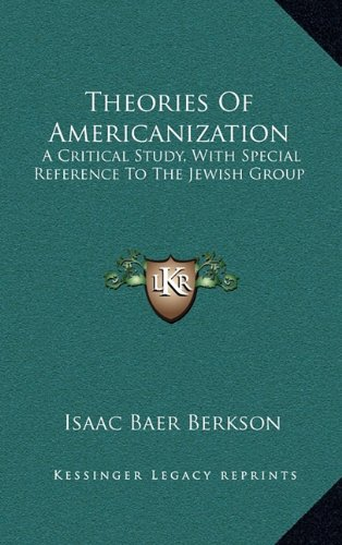9781163540787: Theories Of Americanization: A Critical Study, With Special Reference To The Jewish Group
