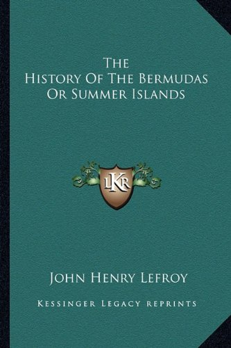 9781163541487: The History of the Bermudas or Summer Islands