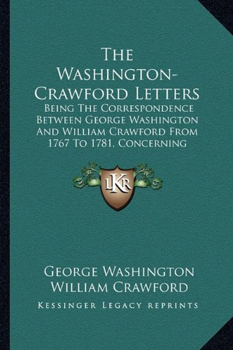 9781163542552: The Washington-Crawford Letters: Being The Correspondence Between George Washington And William Crawford From 1767 To 1781, Concerning Western Lands