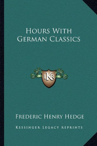 9781163543290: Hours With German Classics