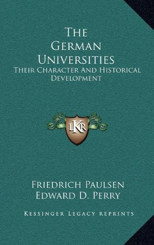 9781163543320: The German Universities: Their Character And Historical Development