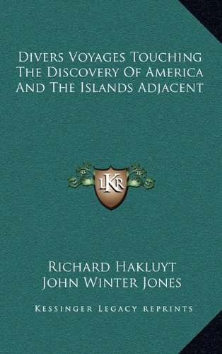 9781163544273: Divers Voyages Touching the Discovery of America and the Islands Adjacent