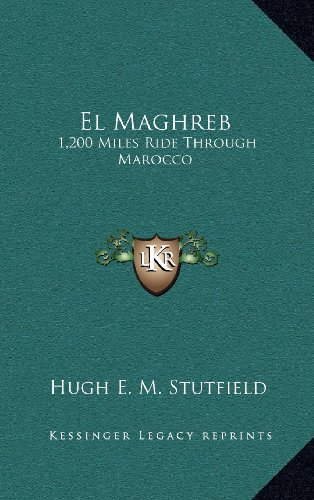 9781163550151: El Maghreb: 1,200 Miles Ride Through Marocco