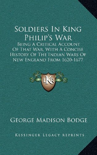 9781163550472: Soldiers In King Philip's War: Being A Critical Account Of That War, With A Concise History Of The Indian Wars Of New England From 1620-1677