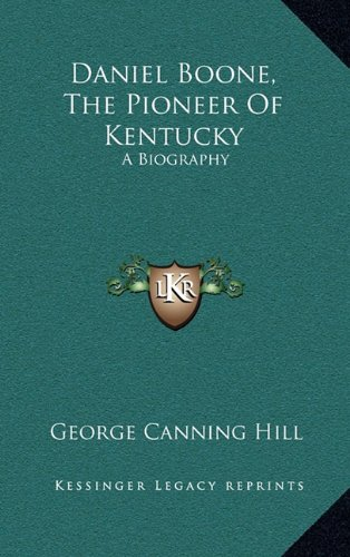 9781163552728: Daniel Boone, The Pioneer Of Kentucky: A Biography