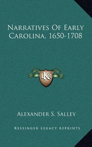 Narratives Of Early Carolina, 1650-1708 (1163553174) by Salley, Alexander S.