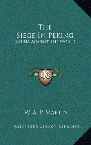 9781163553701: The Siege In Peking: China Against The World
