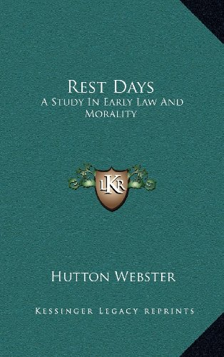 9781163554364: Rest Days: A Study In Early Law And Morality