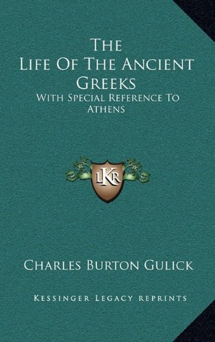 9781163554968: The Life of the Ancient Greeks: With Special Reference to Athens