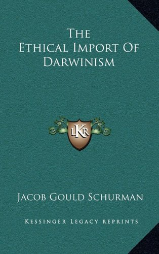 9781163555767: The Ethical Import Of Darwinism