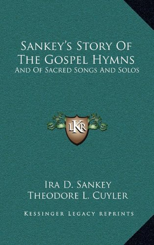 Sankey's Story Of The Gospel Hymns: And Of Sacred Songs And Solos (1163555924) by Ira D. Sankey