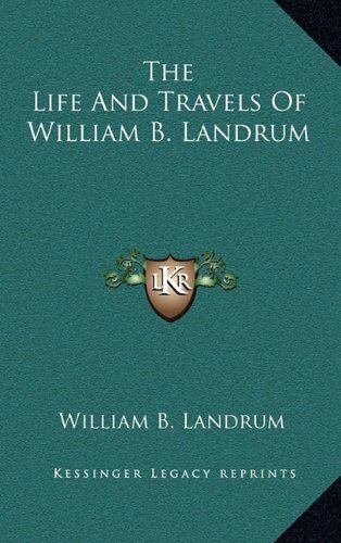 9781163556047: The Life And Travels Of William B. Landrum