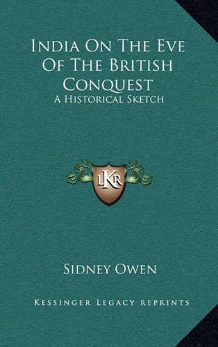 9781163557761: India on the Eve of the British Conquest: A Historical Sketch