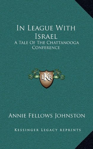 9781163557846: In League With Israel: A Tale Of The Chattanooga Conference