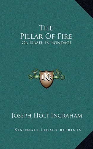 9781163557952: The Pillar Of Fire: Or Israel In Bondage