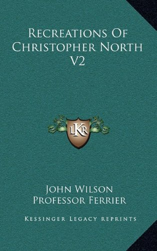 Recreations Of Christopher North V2 (1163560995) by Wilson, John