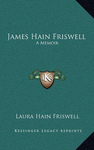 9781163561058: James Hain Friswell: A Memoir