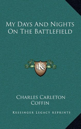9781163563618: My Days And Nights On The Battlefield