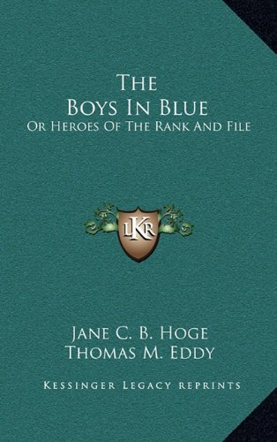 9781163563755: The Boys In Blue: Or Heroes Of The Rank And File