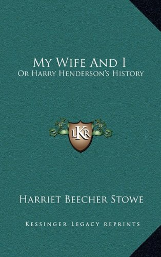 9781163564684: My Wife And I: Or Harry Henderson's History