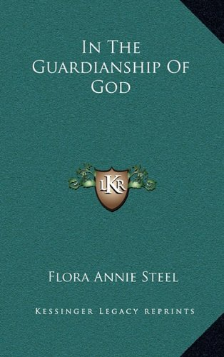 9781163568903: In The Guardianship Of God