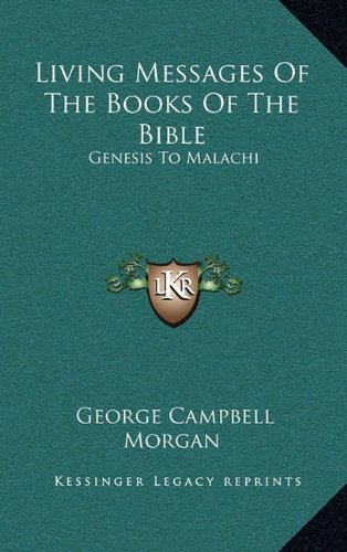 9781163572238: Living Messages Of The Books Of The Bible: Genesis To Malachi