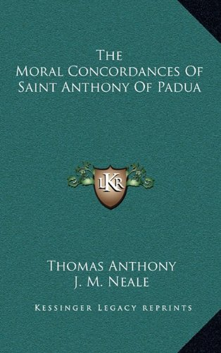 9781163574225: The Moral Concordances of Saint Anthony of Padua
