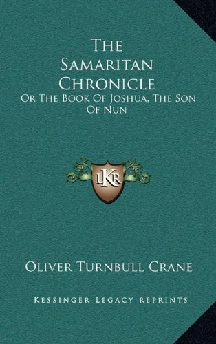 9781163574515: The Samaritan Chronicle: Or The Book Of Joshua, The Son Of Nun