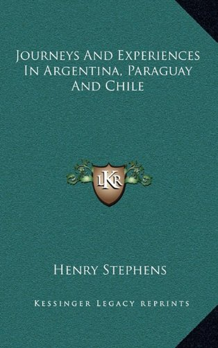 9781163577219: Journeys And Experiences In Argentina, Paraguay And Chile